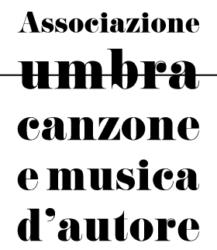 ASSOCIAZIONE UMBRA DELLA CANZONE E DELLA MUSICA D'AUTORE